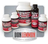 Exclusively Formulated Food Supplements - CLICK HERE - Nutritionist, Exercise Specialist, Health & Fitness Author, Weight Loss Expert, Don Lemmon. News regarding Essential Fats, Multi-Vitamins, Protein Powder, Fat Burners, Bodybuilding & Diet Tips. We expose myths, fads, lies and the truth about Bill Phillips, Suzanne Somers, Richard Simmons, Barry Sear, Dr. Atkins and other scams!